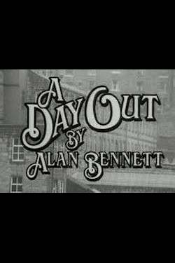 Alan Bennett's A Day Out Poster