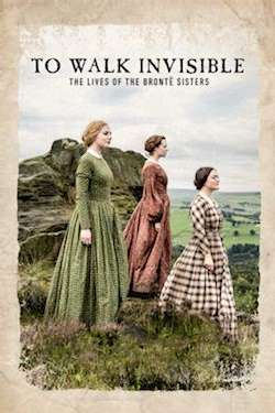 To Walk Invisible : The Bronte Sisters Poster
